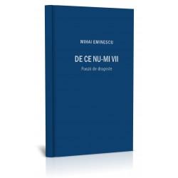 Mihai Eminescu. DE CE NU-MI VII
