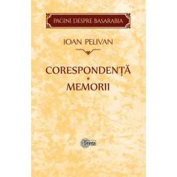 Ioan Pelivan. Corespondenta. Memorii