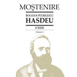 Bogdan Petriceicu Hasdeu. Scrieri. Volumul 04. Studii si articole literare, filosofice si culturale