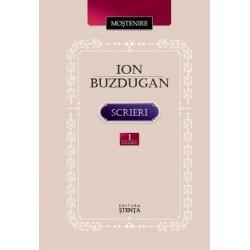 Ion Buzdugan. Scrieri. Volumul 1