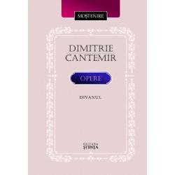 Dimitrie Cantemir. Opere. Divanul