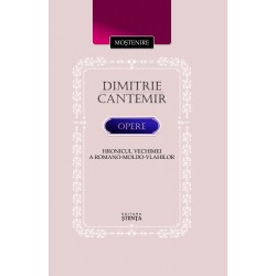 Dimitrie Cantemir. Opere. Hronicul vechimei a romano-moldo-vlahilor