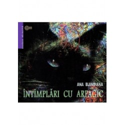 Intimplari cu Arpagic - Ana Blandiana