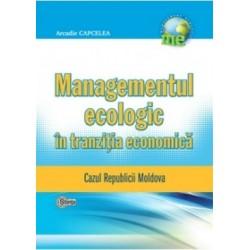 Managementul ecologic in tranzitia economica. Cazul Republicii Moldova
