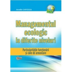 Managementul ecologic la diferite niveluri. Particularitatile functionarii si caile de armonizare...