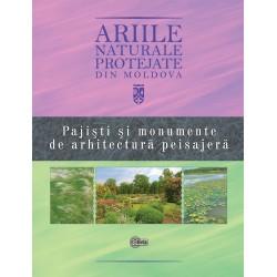 Ariile naturale protejate din Moldova. Vol. 4. Pajisti si monumente de arhitectura peisajera