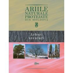 Ariile naturale protejate din Moldova. Vol. 2. Arbori seculari - Gheorghe Postolache