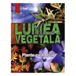 Lumea vegetala a Moldovei. Vol.3. Plante cu flori (2)