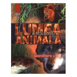 Lumea animala a Moldovei. Vol. 4. Mamifere