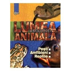 Lumea animala a Moldovei. Vol. 2. Pesti. Amfibieni. Reptile - Tudor Cozari