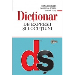 Dictionar de expresii si locutiuni. Editie revazuta si actualizata - Elena Comsulea