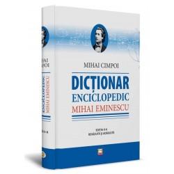 Dictionar enciclopedic Mihai Eminescu - Mihai Cimpoi