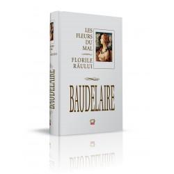 Baudelaire. Les fleurs du mal / Florile raului
