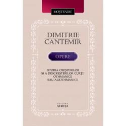 Istoria cresterilor si a descresterilor Curtii othmanice sau aliothmanice - Dimitrie Cantemir