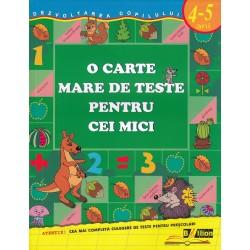 O carte mare de teste pentru cei mici 4-5 ani - Gavrina S.E.