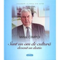 """Mihai Cimpoi: """"Sunt un om de cultura devenit un destin"""" - Aliona Grati"""