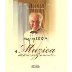 Eugen Doga. Muzica este prima si ultima mea iubire - Luminita Dumbraveanu