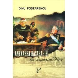 Anexarea Basarabiei la Imperiul Rus. 1812 - Dinu Postarencu