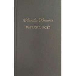 Batranul poet - Aureliu Busuioc