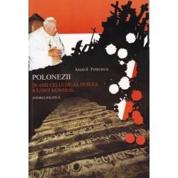 Polonezii in anii celui de-al doilea razboi mondial. Istoria politica - Anatol Petrencu