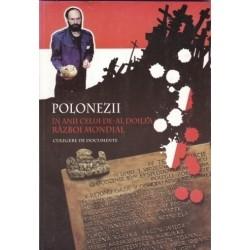 Polonezii in anii celui de-al doilea razboi mondial. Culegere de documente - Anatol Petrencu
