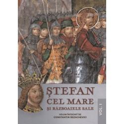 Stefan Cel Mare si razboaiele sale. Vol. I - Constantin Rezachevici