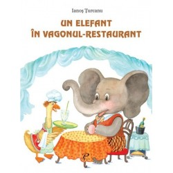 Un elefant in vagonul-restaurant - Ianos Turcanu