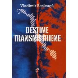 Destine transnistrene - Vladimir Besleaga