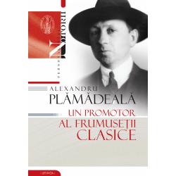 Alexandru Plamadeala: un promotor al frumusetii clasice