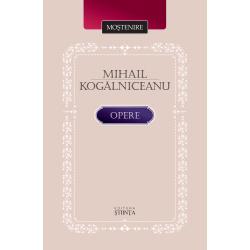 Mihail Kogalniceanu. Opere