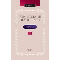 Ion Heliade Radulescu. Opere. Volumul II