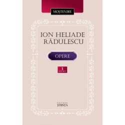 Ion Heliade Radulescu. Opere. Volumul I